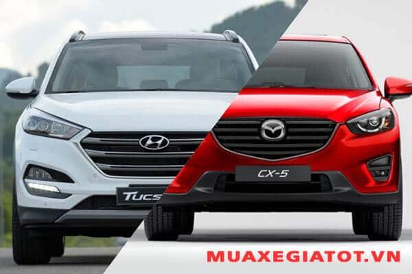 Chon Hyundai Tucson Hay Mazda CX5 2018 Dưới 1 tỷ đồng chọn mua Hyundai Tucson hay Mazda CX5?